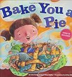 you bake - Bake You a Pie [With CD]