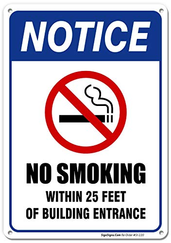 Metal Signs Business - No Smoking Sign, No Smoking Within 25 Feet of Building Entrance Sign, 10x14 Rust Free .40 Aluminum UV Printed, Easy to Mount Weather Resistant Long Lasting Ink Made in USA by SIGO SIGNS
