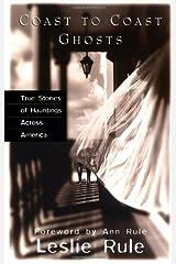 Coast To Coast Ghosts: True Stories of Hauntings Across America Paperback