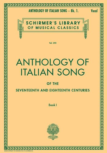 Anthology of Italian Song of the 17th and 18th Centuries, Book 1 (Schirmer's Library of Musical Classics, Vol. 290)