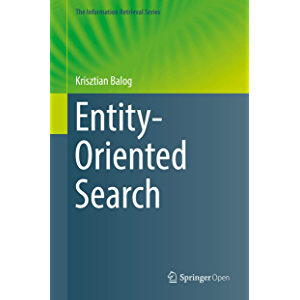 Entity-Oriented Search (The Information Retrieval Series Book 39)