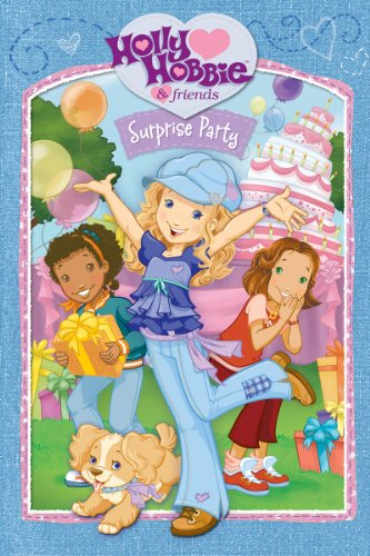 Holly Hobbie: Surprise Party (Holly Hobbie Surprise Party)