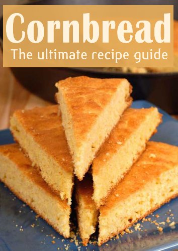 Cornbread :The Ultimate Recipe Guide - Over 30 Delicious & Best Selling Recipes by [Hewsten, Susan, Books, Encore]
