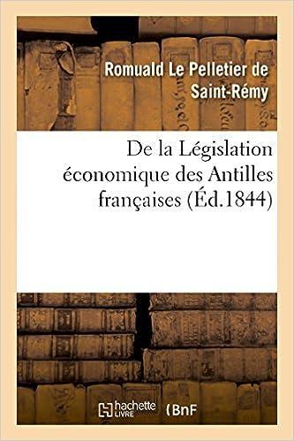 Book De la L??gislation ??conomique des Antilles fran??aises (Sciences Sociales) by DE SAINT-REMY-R (2014-08-31)