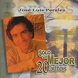 Solo Lo Mejor: Jose Luis Perales 20 Exitos