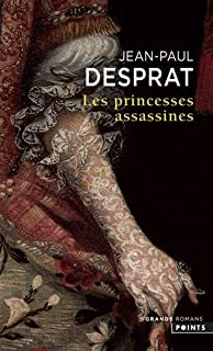 Les princesses assassines, Desprat, Jean-Paul