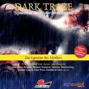 Die Signatur des Mörders (Dark Trace 4) Hörspiel