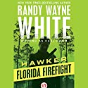Florida Firefight Audiobook by Randy Wayne White writing as Carl Ramm Narrated by Noah Michael Levine