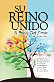 img - for Su Reino Unido: El Poder Del Amor (Spanish Edition) book / textbook / text book