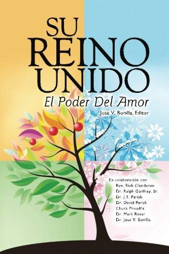 Su Reino Unido: El Poder Del Amor  [Clendenen, Rev. Rick - Godfrey Sr, Dr. Ralph - Parish, Dr. J.T. - Parish, Dr. David - Proudfit, Chuck - Roser, Dr. Mark - Bonilla, Dr. Jose] (Tapa Blanda)