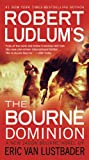 The Bourne Dominion, Eric Van Lustbader and Robert Ludlum, 1455500100