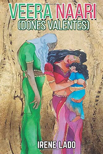 Veera Naari: Dones valentes (Catalan Edition): Irene Lado ...