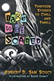 Dare to Be Scared, Robert D. San Souci, 0812626885