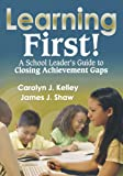 img - for Learning First!: A School Leader s Guide to Closing Achievement Gaps book / textbook / text book