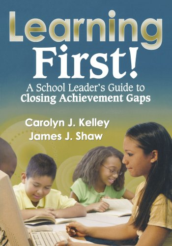Learning First!: A School Leader′s Guide to Closing Achievement Gaps