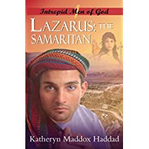 "Lazarus: The Samaritan: (Originally entitled ""The Samaritan's Quest"") (Intrepid Men of God Book 1)"