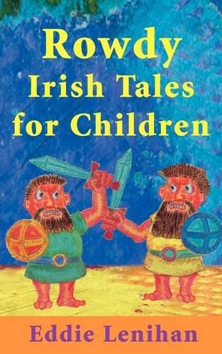Rowdy Irish Tales for Children pdf