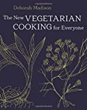 img - for The New Vegetarian Cooking for Everyone by Deborah Madison (2014-03-11) book / textbook / text book