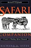 img - for The Safari Companion: A Guide to Watching African Mammals Revised and expanded Edition by Estes, Richard D. published by Chelsea Green Publishing (1999) Paperback book / textbook / text book