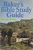 Baker's Bible Study Guide, Derek Prime, 0801070767