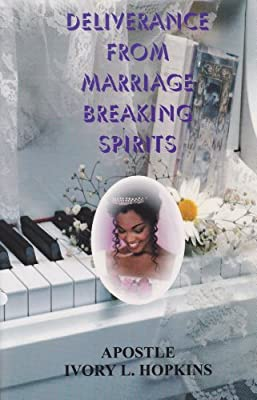 Deliverance From Marriage Breaking Spirits: Apostle Ivory L