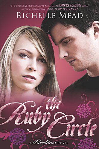 The Ruby Circle: A Bloodlines Novel by [Mead, Richelle]