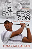 His Father's Son: Earl and Tiger Woods