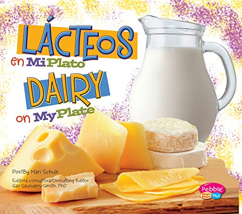 Lácteos en MiPlato/Dairy on MyPlate (¿Qué hay en MiPlato?/What's On My Plate?) (Spanish -