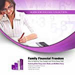 Family Financial Freedom: How to Balance Your Budget and Drive Away Debt | Laura Stack,Brian Tracy,Matthew Ferry