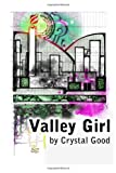 Valley Girl, Crystal Good, 1494389746