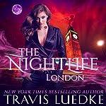 The Nightlife: London: The Nightlife Series, Book 4 | Travis Luedke