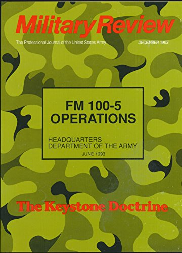 Military Review : Articles- The Tehran Allied Summit; Impact of Weapons of Mass Destruction on Battlefield Operations; Somalia - an Operation other Than War; FM 100-5 ( 1993 Journal)