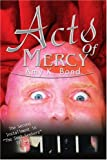 Acts of Mercy, Amy Bond, 059530060X