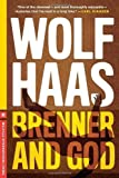 Brenner and God by Wolf Haas (Jun 26 2012)