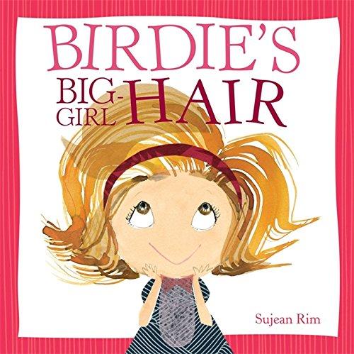 Birdie's Big-Girl Hair (Birdie Series)