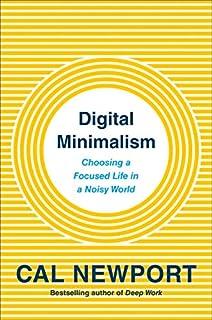 Book Cover: Digital Minimalism: Choosing a Focused Life in a Noisy World
