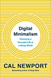 img - for Digital Minimalism: Choosing a Focused Life in a Noisy World book / textbook / text book