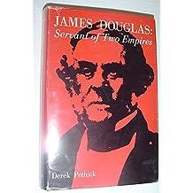 James Douglas: servant of two empires