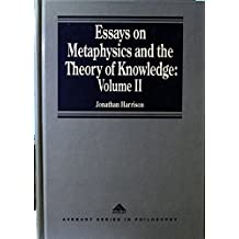 Essays on Metaphysics and the Theory of Knowledge, Volume II [2] (Avebury Series in Philosophy)