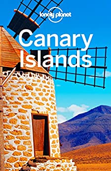 Lonely Planet Canary Islands (Travel Guide) by [Planet, Lonely, Corne, Lucy, Quintero, Josephine]