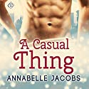 A Casual Thing: Will & Patrick, Book 1 Audiobook by Annabelle Jacobs Narrated by Matthew Lloyd Davies