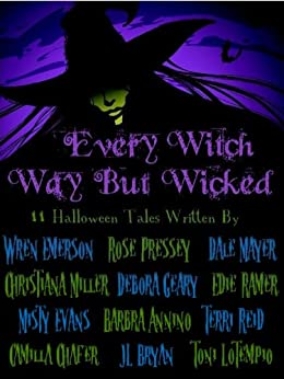 Every Witch Way But Wicked by [Evans, Misty, Camilla Chafer, Rose Pressey, Wren Emerson, Edie Ramer, Dale Mayer, J.L Bryan, Terri Reid, Barbra Annino, Christiana Miller, Debora Geary, Toni LoTempio]