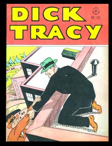 Dick Tracy #163: Golden Age Detective Mystery Comic - Four Color #163 1947