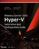 Windows Server 2012 Hyper-V Installation and Configuration Guide