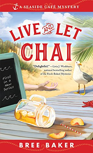 Live and Let Chai (Seaside Café Mysteries Book -