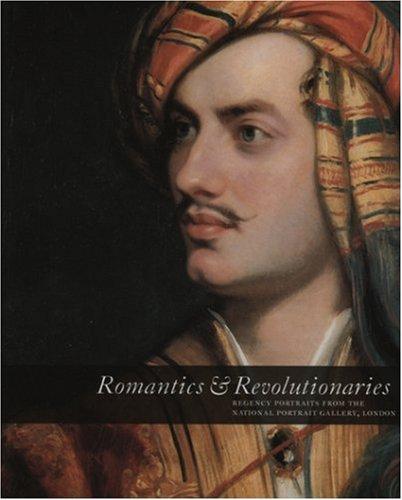 Paintings Crane Gallery (Romantics & Revolutionaries (Regency Portraits from the National Portrait Gallery London))