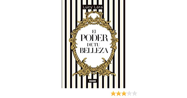 Amazon.com: El poder de tu belleza (Estilo) (Spanish Edition) eBook: Lucy Lara: Kindle Store