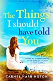 The Things I Should Have Told You by  Carmel Harrington in stock, buy online here
