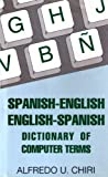 Spanish-English/English-Spanish Dictionary of Computer Terms, Chiri, Alfred U., 0781801486