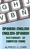 Spanish-English/English-Spanish Dictionary of Computer Terms, Chiri, Alfred U., 0781801486